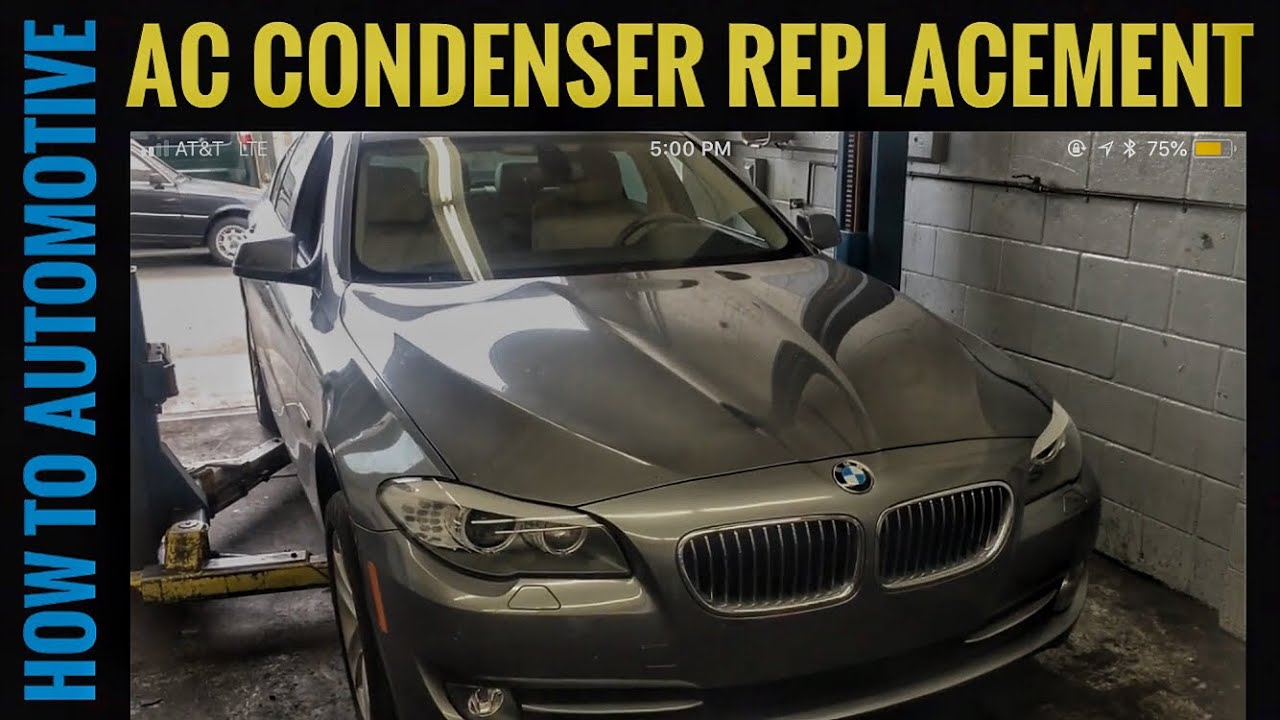 How to Replace the AC Condenser on a 2012 BMW 528i (F10)