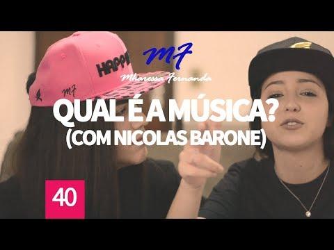 QUAL É A MÚSICA? (FT. NICOLAS BARONE) – EP. 40 | MHARESSA