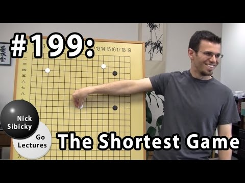 Nick Sibicky Go Lecture #199 - The Shortest Game