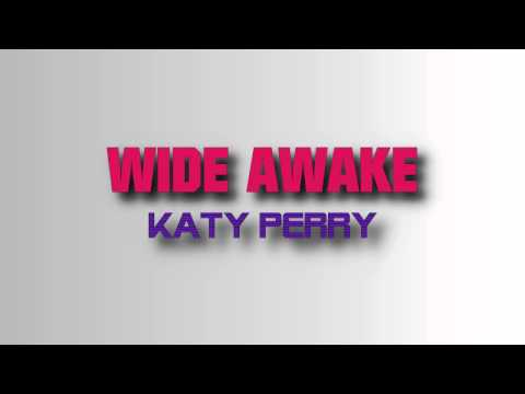 Wide Awake   Katy Perry (OFFICIAL LYRICS + download link)