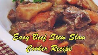 Easy Beef Stew Slow Cooker Recipe