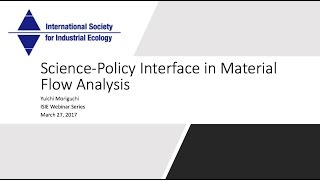 Science-Policy Interface in Material Flow Analysis - Yuichi Moriguichi