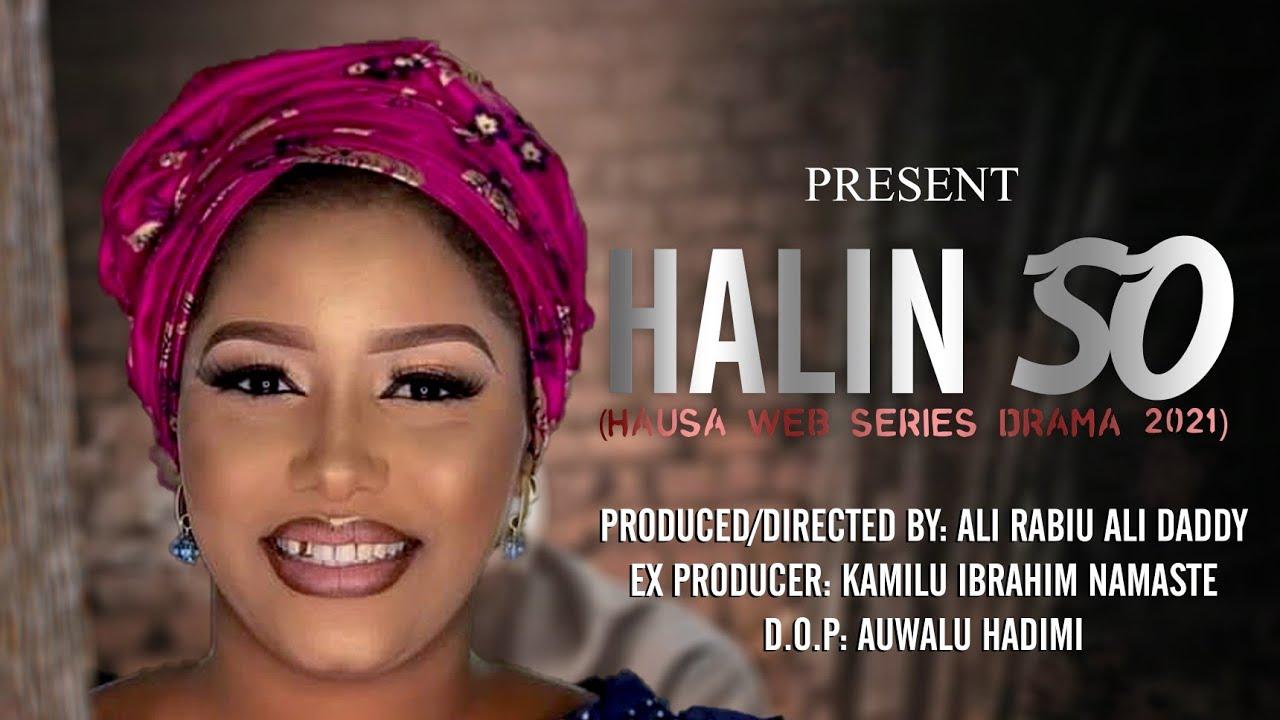 Download HALIN SO   EPISODE 1 Latest Hausa Series 2021 (ALI DADDY) Khadija Yobe