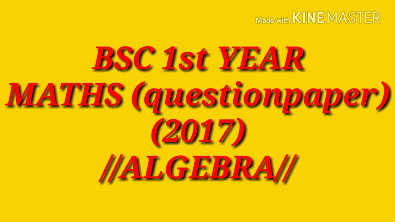 B sc 1st year question paper maths (algebra) paper- 2017 | new star batch