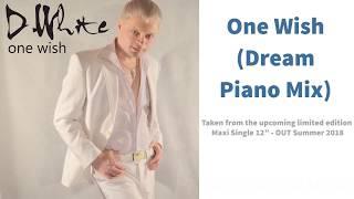 Скачать D WHITE One Wish Dream Piano Mix
