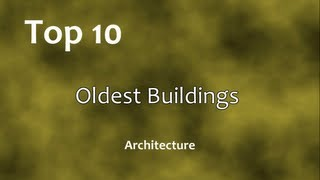Top 10: Oldest Buildings