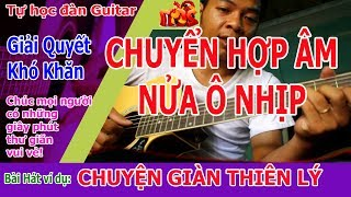 Tự Học Đàn Guitar Cách Chuyển Hợp Âm Giữa Ô Nhịp