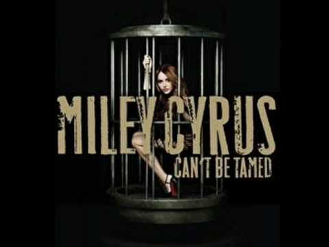 Miley Cyrus - Can't be Tamed (HQ) Full Song + Lyrics