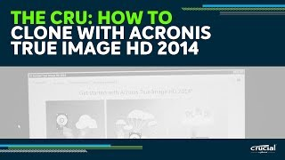 Video THE CRU: Cloning with Acronis True Image HD 2014 software download MP3, 3GP, MP4, WEBM, AVI, FLV Juni 2018