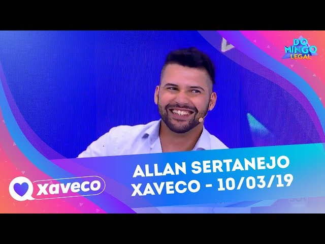 Allan Sertanejo - Xaveco | Domingo Legal (10/03/19)