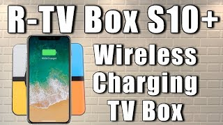 R-TV Box S10 Plus Wireless Charging TV Box - A box With A Difference