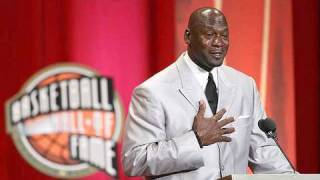 Michael Jordan's Speech at Hall of Fame Induction