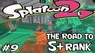 Splatoon 2 - Road to S+ - 9 - Brushing up my skrills