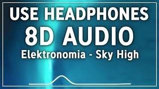 Elektronomia - Sky High (8D AUDIO)