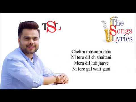 Ni tere gal wali gani - Lyrics - Akhil | Punjabi Songs Lyrics | Akhil Songs Lyrics