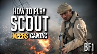 How to Play the Scout in Battlefield 1