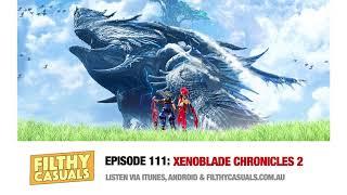 Episode 111: Xenoblade Chronicles 2
