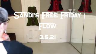 Sandi's Free Friday Flow 3.5.21