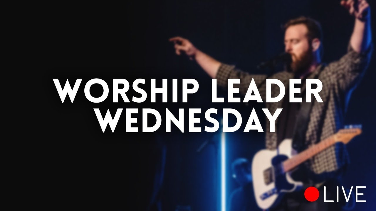Worship Leader Wednesday LIVE - Q&A