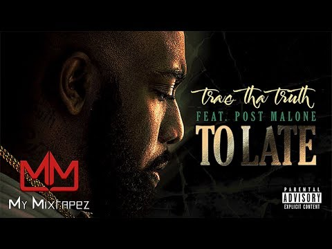 Trae The Truth - To Late [My Mixtapez Exclusive]