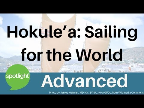"""hokule'a:-sailing-for-the-world""---advanced---practice-english-with-spotlight"