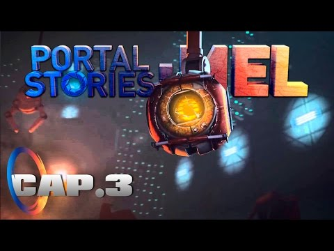 Portal Stories: Mel / Capítulo 3 / El Ascenso (Guia/Walkthrough)