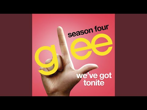 We've Got Tonite (Glee Cast Version)