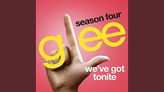 Watch Glee Cast Weve Got Tonite video