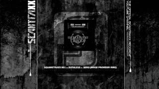 Squaretraxx 001 Ruthless Gers (Noise Provider RMX) (HQ)