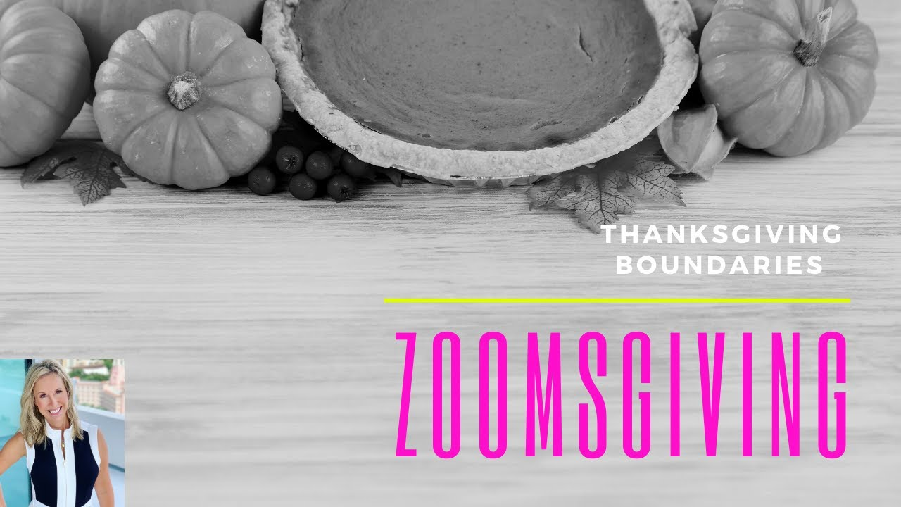 Family, Thanksgiving, Zoom Boundaries & Conversation Starters