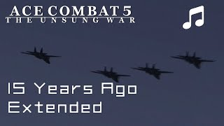 15 years ago ace combat 5 ost extended