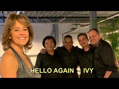 HELLO AGAIN - IVY