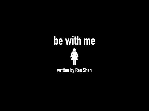 Be With Me | A Short Film