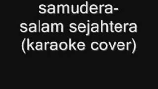 Video samudera-salam sejahtera(karaoke cover) download MP3, 3GP, MP4, WEBM, AVI, FLV Juli 2018