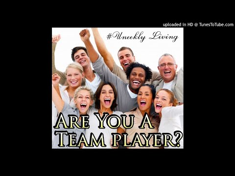 Essential Team Player Qualities #5 and #6
