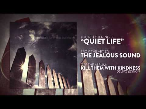 The Jealous Sound - Quiet Life