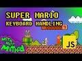 Code Super Mario in JS (Ep 4) - Keyboard
