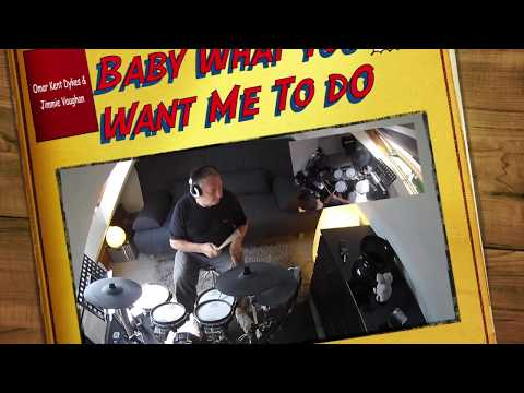 Baby What You Want Me To Do OMAR KENT DYKES & JIMMIE VAUGHAN  DRUM COVER