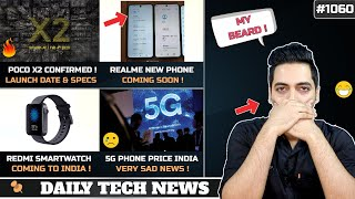 POCO X2 Launch Date & Specs Confirmed,Realme New Phone,Redmi Smartwatch India,5G Phones India Price
