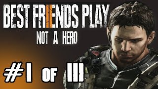 Two Best Friends Play Resident Evil VII - Not a Hero (Part 1/3)