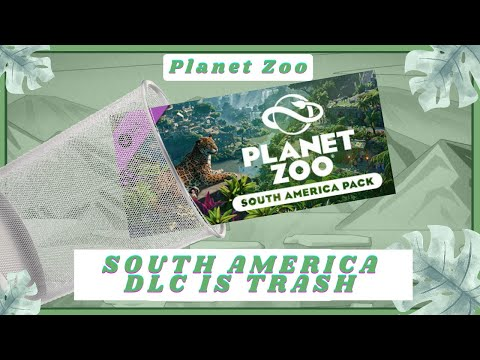 THE SOUTH AMERICA DLC IS TRASH! Let's Fix It! - Planet Zoo |