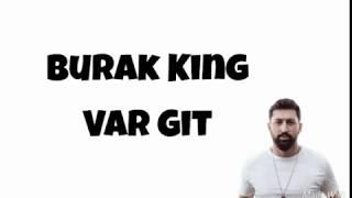 Burak King - Var Git | Lyric