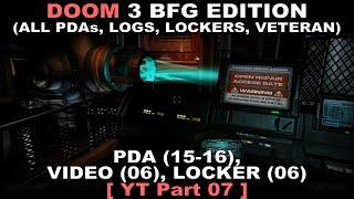 DOOM 3 BFG Edition Walkthrough 07 ( All PDAs, All Logs, All Lockers, Veteran, No commentary ✔ )
