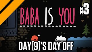 Day[9]'s Day Off - Baba Is You P3