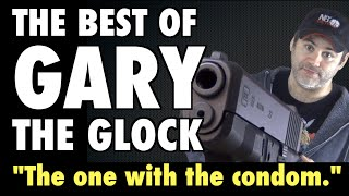 Best of Gary the Glock: The One With The Condom