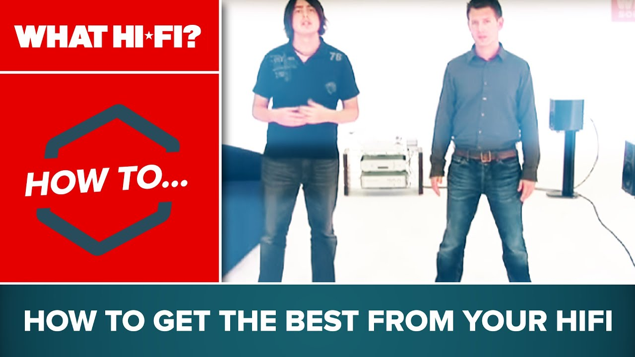 How To    get the best from your HiFi