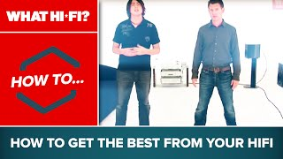 How To... get the best from your HiFi
