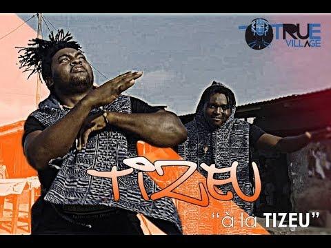 TIZEU - A la TIZEU [Official video]