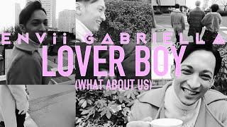 lyricsvideo #LGBTQ ENVii GABRIELLA 1st ALBUM「Snack ENVii GABRIELLA」収録の 大人気曲「Lover Boy (What About Us)」 Lyrics by souljuice (BeeTonics Inc.) ...