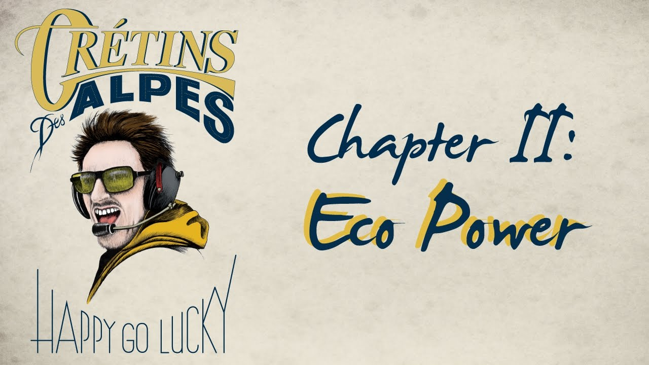 CRÉTINS DES ALPES / HAPPY GO LUCKY : CHAPTER 2 : ECO POWER - Almo